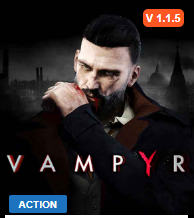 Vampyr v1.1.5 Game Walkthrough Download for PC & Mac